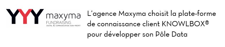 L'agence Maxyma choisit la plate-forme de connaissance client KNOWLBOX® pour développer son Pôle Data